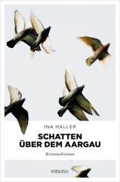 Schatten über dem Aargau - Kriminalroman