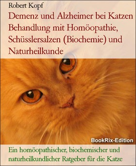 Demenz und Alzheimer bei Katzen Behandlung mit Homöopathie, Schüsslersalzen (Biochemie) und Naturheilkunde