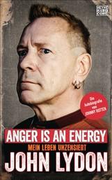 Anger is an Energy - Mein Leben unzensiert. Die Autobiografie von Johnny Rotten