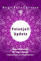 Patanjali Update - Yoga-Weisheiten für Yoga-Lifestyle
