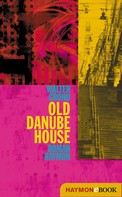 Walter Grond: Old Danube House