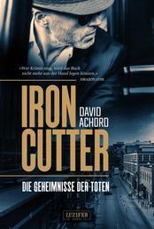IRONCUTTER - Die Geheimnisse der Toten - Kriminalroman