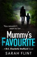 Sarah Flint: Mummy's Favourite