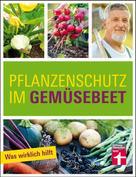 Joachim Mayer: Pflanzenschutz im Gemüsebeet