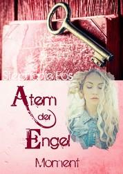 Moment - Atem der Engel