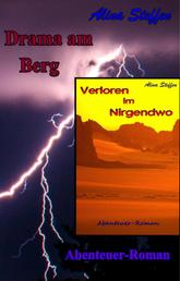 Drama am Berg / Verloren im Nirgendwo - Abenteuer-Romane