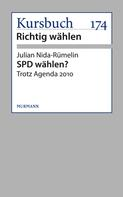 Julian Nida-Rümelin: SPD wählen?