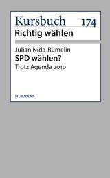 SPD wählen? - Trotz Agenda 2010