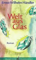 Ernst-Wilhelm Händler: Welt aus Glas