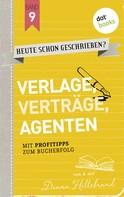 Diana Hillebrand: HEUTE SCHON GESCHRIEBEN? - Band 9: Verlage, Verträge, Agenten ★★★