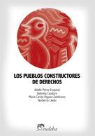 Adolfo Pérez Esquivel: Los pueblos constructores de derechos