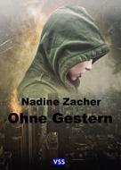 Nadine Zacher: Ohne Gestern