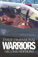 Robbin F. Laird: Three Dimensional Warriors: Second Edition