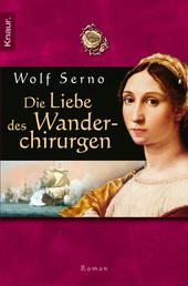 Die Liebe des Wanderchirurgen - Roman