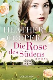 Die Rose des Südens - Roman - Die Rose-Saga 2