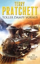 Toller Dampf voraus - Ein Scheibenwelt-Roman