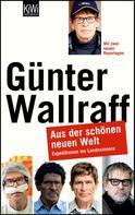 Günter Wallraff: Aus der schönen neuen Welt ★★★★