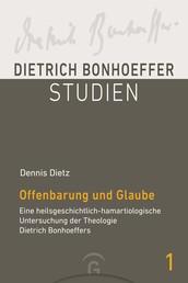 Offenbarung und Glaube - Eine heilsgeschichtlich-hamartiologische Untersuchung der Theologie Dietrich Bonhoeffers