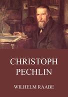 Wilhelm Raabe: Christoph Pechlin