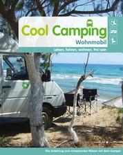 Cool Camping Wohnmobil - Leben, fahren, wohnen, freisein