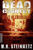 M.H. Steinmetz: Dead Country 1 - State of Emergency