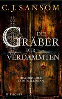 Christopher J. Sansom: Die Gräber der Verdammten ★★★★