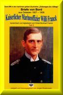 Willi Franck: Briefe von Bord – 1907-08 - Kaiserlicher Marineoffizier Willi Franck