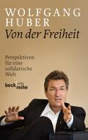 Wolfgang Huber: Von der Freiheit ★