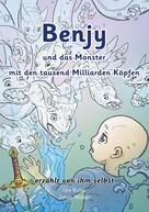 Urs Richle: Benjy und das Monster mit den tausend Milliarden Köpfen - erzählt von ihm selbst - Version Leukämie, illustriert von Johan Walder ★★★★★