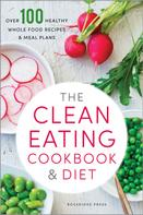 Rockridge Press: The Clean Eating Cookbook & Diet ★★★