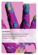 Jan Kercher: Nonverbale Kommunikation und ihre Bedeutung in Gesprächssituationen
