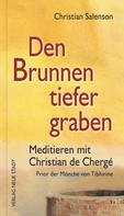 Christian Salenson: Den Brunnen tiefer graben