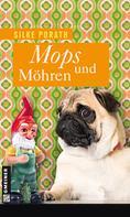 Silke Porath: Mops und Möhren ★★★★