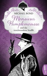 Monsieur Pamplemousse und das verschwundene Soufflé