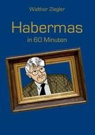 Walther Ziegler: Habermas in 60 Minuten ★★★★★