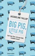Jacqueline Yallop: Big Pig, Little Pig ★★