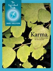 Karma - How To Break Free Of Its Chains
