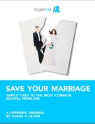 Sarah Lilton: Save Your Marriage: Simple Fixes to the Most Common Marital Problems