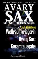 P. J. Varenberg: Weltraumkriegerin Avary Sax: Gesamtausgabe ★★★★