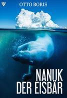 Otto Boris: Nanuk der Eisbär – Abenteuerroman