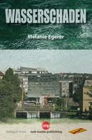 Melanie Egerer: Wasserschaden ★★★★★