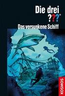 André Marx: Die drei ??? Versunkenes Schiff (drei Fragezeichen) ★★★★★