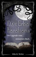 Silke Katharina Weiler: Das Erbe Bereliens ★★