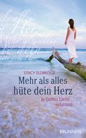 Stacy Eldredge: Mehr als alles hüte dein Herz ★★★★★
