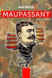 Maupassant - Biografischer Roman