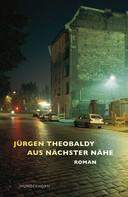 Jürgen Theobaldy: Aus nächster Nähe