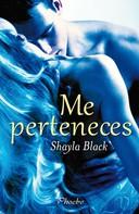 Shayla Black: Me perteneces ★★★★