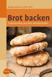 Brot backen - Traditionelles aus dem Holzbackofen