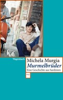 Michela Murgia: Murmelbrüder ★★★★
