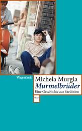 Murmelbrüder - Eine Geschichte aus Sardinien